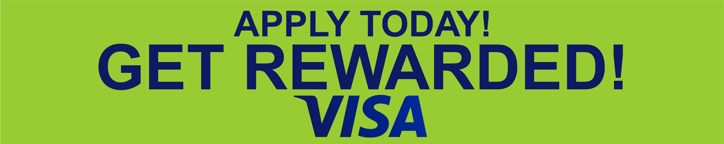 Apply Today! Get Rewarded! Visa